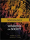 Sociology : Windows on Society, Lauer, Jeanette C. and Lauer, Robert H., 1891487884