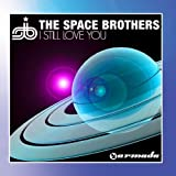 I Still Love You by The Space Brothers