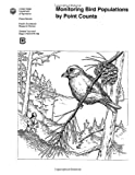 Monitoring Bird Populations by Point Counts, C. Ralph and John Sauer, 1475278756