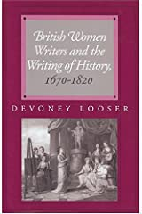 British Women Writers and the Writing of History, 1670-1820