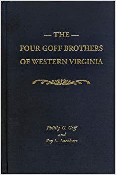 Four Goff Brothers of Western Virginia: A New Perspective on Their Lives