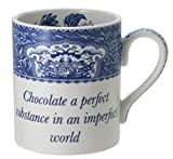 Spode Blue Room Sentiment Mug -- Chocolate a perfect substance in an imperfect world.