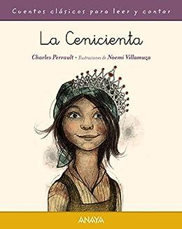 La Cenicienta (Primeros Lectores (1-5 Años) - Cuentos Clásicos Para Leer
