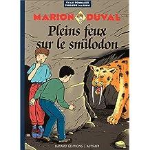 MARION DUVAL T.09 : PLEINS FEUX SUR LE SMILODON