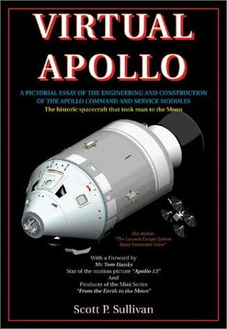 Virtual Apollo: A Pictorial Essay of the Engineering and Construction of the Apollo Command and Service Modules