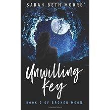 Unwilling Key: Book 2 of Broken Moon (Volume 2)