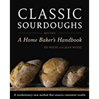 Classic Sourdoughs, Revised: A Home Baker's Handbook (English Edition)