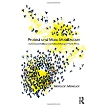 Protest and Mass Mobilization: Authoritarian Collapse and Political Change in North Africa