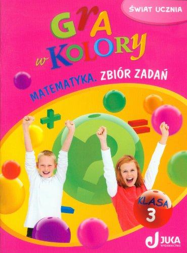 Gra w kolory 3 Matematyka Zbior zadan Sokoowska Beata Grodzka Katarzyna