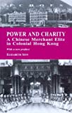Power and Charity : A Chinese Merchant Elite in Colonial Hong Kong, Sinn, Elizabeth, 9622096697