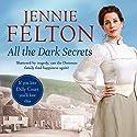 All the Dark Secrets: The Ten Houses Sagas 1 Hörbuch von Jennie Felton Gesprochen von: Katie Scarfe