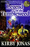 Legend of the Tumbleweed, Kirby Jonas, 1891423029