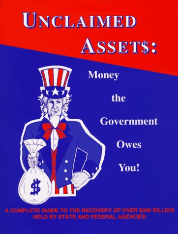 Unclaimed Assets: Money the Government Owes You!