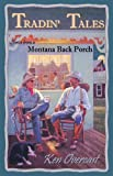 Download Tradin' Tales: Stories from a Montana Back Porch in PDF ePUB Free Online
