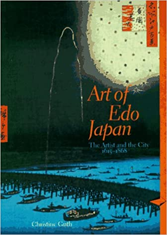 Art Of Edo Japan The Artist And The City 1615 1868