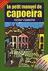 Le petit manuel de Capoeira par Capoeira