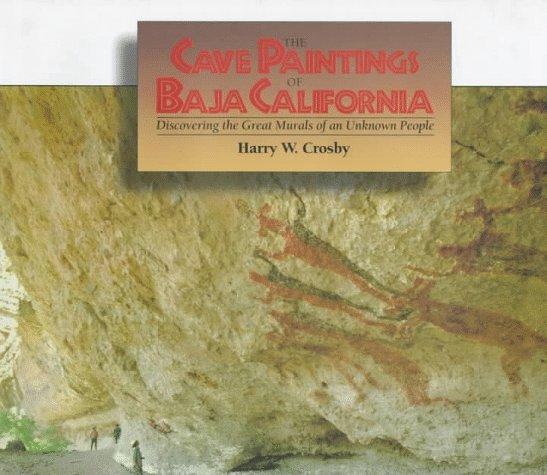 Cave Paintings Of Baja California: Discovering the Great Mur
