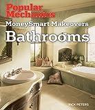 Popular Mechanics Moneysmart Makeovers: Bathrooms, Rick Peters, 1588166147