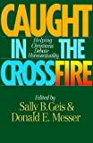 img - for Caught in the Crossfire: Helping Christians Debate Homosexuality book / textbook / text book