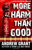 More Harm Than Good, Andrew Grant, 1478250917