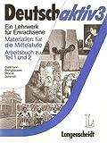 img - for Deutsch Aktiv 3 - Materialien Fur Die Mittelstufe - Level 1: Arbeitsbuch (Teil 1/2) (German Edition) book / textbook / text book