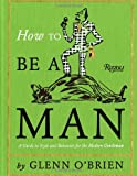 How to Be a Man, Glenn O'Brien, 0847835472