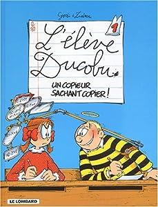 """Afficher """"L'élève Ducobu n° 1 Un Copieur sachant copier !"""""""