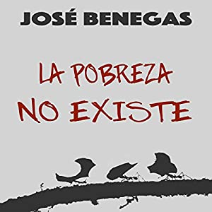 La Pobreza No Existe [Poverty Does Not Exist] Audiobook