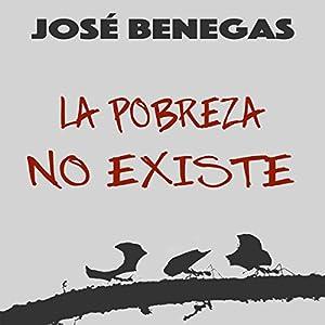 La Pobreza No Existe [Poverty Does Not Exist] Audiobook