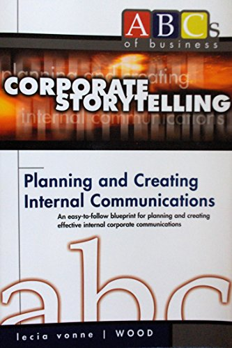 Corporate Storytelling: Planning and Creating Internal Communications