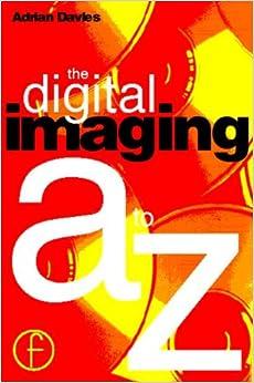 Digital Imaging A to Z