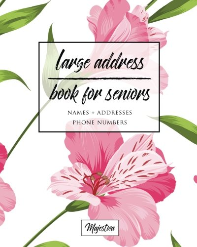 Large Address Book For Seniors: Pink Floral Large Print, Easy Reference For Contacts, Addresses, Phone Numbers & Emails. (Large Print Address Books for ()