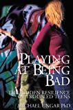 Playing at Being Bad, Michael Ungar, 1895900522