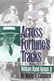 Across Fortune's Tracks, Walter E. Campbell, 080782268X