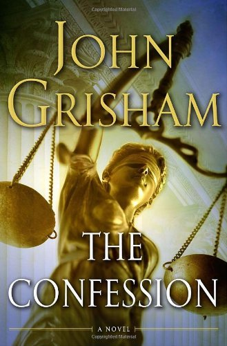 By John Grisham - The Confession: A Novel (9/26/10)