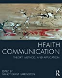 img - for Health Communication: Theory, Method, and Application book / textbook / text book