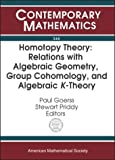img - for Homotopy Theory: Relations With Algebraic Geometry, Group Cohomology, and Algebraic K-Theory : An International Conference on Algebraic Topology, March 24-28, 2002 Nor (Contemporary Mathematics) book / textbook / text book