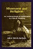 img - for Shamans and Religion: An Anthropological Exploration in Critical Thinking book / textbook / text book