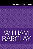 The Apostles' Creed (The William Barclay Library)
