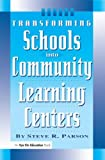 img - for Transforming Schools Into Community Learning Centers book / textbook / text book