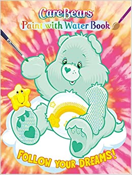 follow your dreams care bears paint with water book care bears coloring activity books