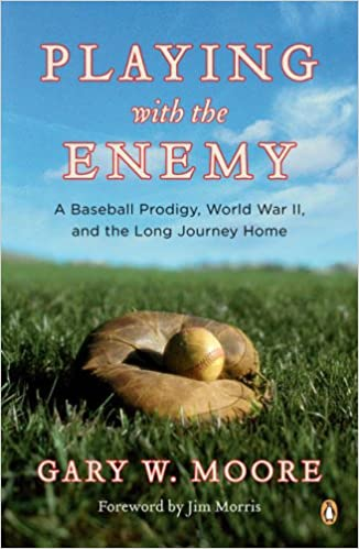 Playing with the Enemy: A Baseball Prodigy, World War II,