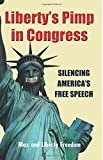 Image of Liberty's Pimp in Congress: Silencing America's Free Speech: Featuring Thomas Paine's Common Sense