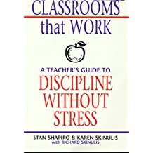 Classrooms that Work: A Teacher's Guide to Discipline Without Stress