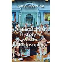 A Nietzschean History of Western Philosophy