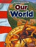 MacMillan/McGraw-Hill Our World, Grade 6 (Mcgraw-Hill Social Studies)