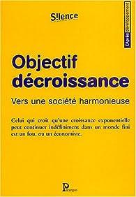 Objectif décroissance : Vers une société harmonieuse par Michel Bernard (II)