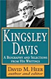 img - for Kingsley Davis: A Biography and Selections from His Writings book / textbook / text book