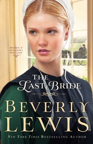 The Last Bride (Home to Hickory Hollow) by Beverly Lewis (2014-04-01) (Lewis Last Beverly Bride)