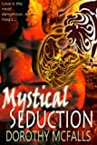 Mystical Seduction: full-length sensual paranormal romance (The Protectors Book 3)